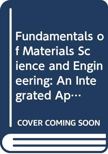 9780470287439: Fundamentals of Materials Science and Engineering: An Integrated Approach (Wiley Desktop Editions)