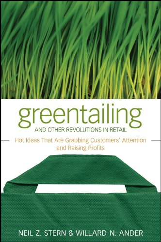 9780470288580: Greentailing and Other Revolutions in Retail: Hot Ideas That Are Grabbing Customers' Attention and Raising Profits
