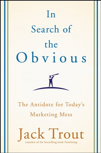 9780470288597: In Search of the Obvious: The Antidote for Today's Marketing Mess