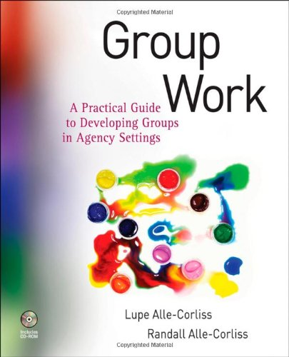 9780470288962: Group Work: A Practical Guide to Developing Groups in Agency Settings