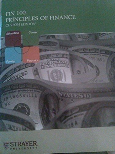Principles of Finance FIN 100 Custom Edition Strayer University