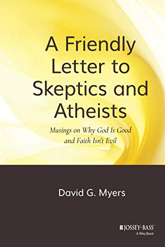 9780470290279: A Friendly Letter to Skeptics and Atheists: Musings on Why God Is Good and Faith Isn't Evil
