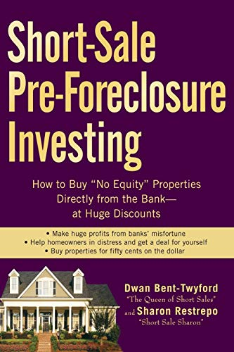 Short Sale Pre Foreclosure Investing: How To Buy No Equity Properties Directly From The Bank At Huge Discounts
