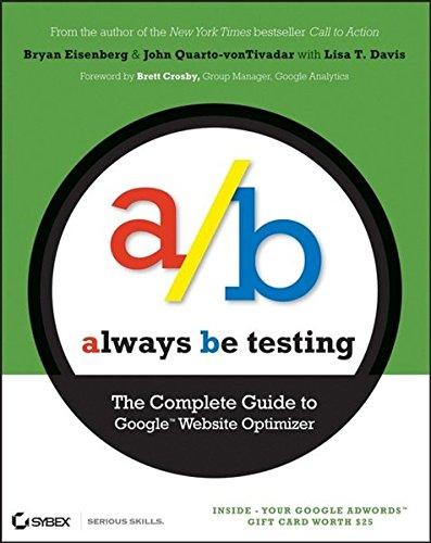 9780470290637: Always Be Testing: The Complete Guide to Google Website Optimizer