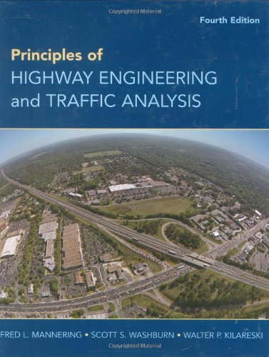 Principles of Highway Engineering and Traffic Analysis: Mannering, Fred L.;