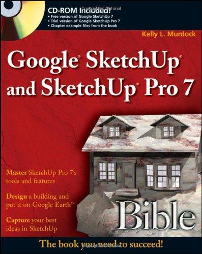 9780470292297: Google SketchUp and SketchUp Pro 7 Bible