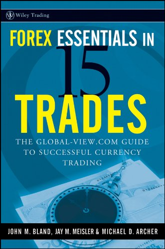 9780470292631: Forex Essentials in 15 Trades: The Global-View.com Guide to Successful Currency Trading (Wiley Trading)