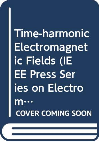 9780470292747: Time-harmonic Electromagnetic Fields (IEEE Press Series on Electromagnetic Wave Theory)