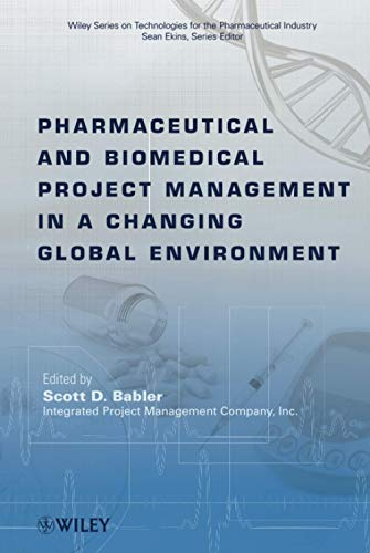 9780470293416: Pharmaceutical and Biomedical Project Management in a Changing Global Environment (Wiley Series on Technologies for the Pharmaceutical Industry)