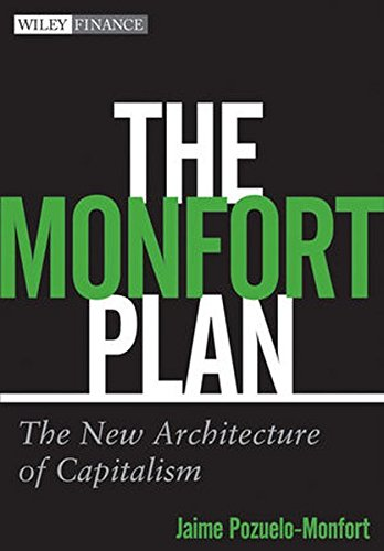 9780470293638: The Monfort Plan: The New Architecture of Capitalism (Wiley Finance Series)