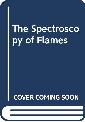 9780470294338: The Spectroscopy of Flames