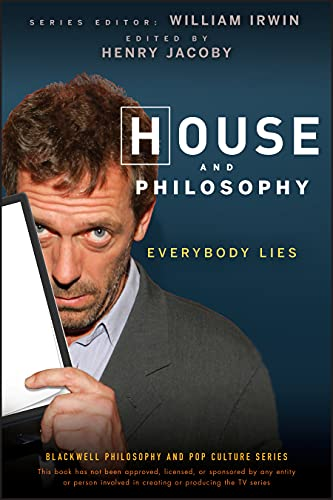 House And Philosophy: Everybody Lies [Blackwell Philosophy and Pop Culture Series]