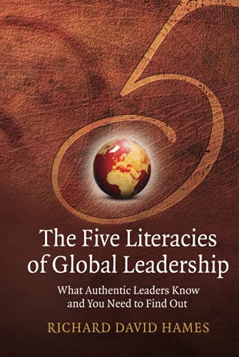 9780470319123: The Five Literacies of Global Leadership: What Authentic Leaders Know and You Need to Find Out