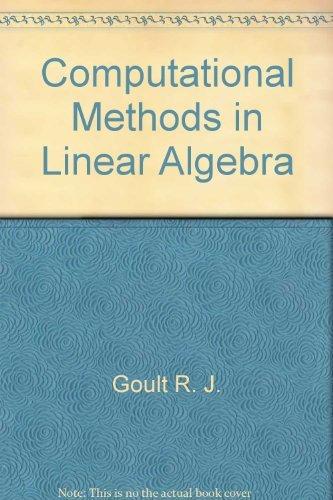 Computational Methods in Linear Algebra: R. J. Goult,