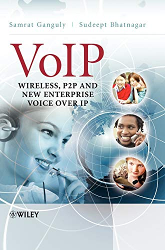 9780470319567: VoIP: Wireless, P2P and New Enterprise Voice over IP