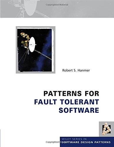 9780470319796: Patterns for Fault Tolerant Software (Wiley Software Patterns Series)