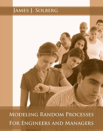 Modeling Random Processes for Engineers and Managers: Solberg, James J.