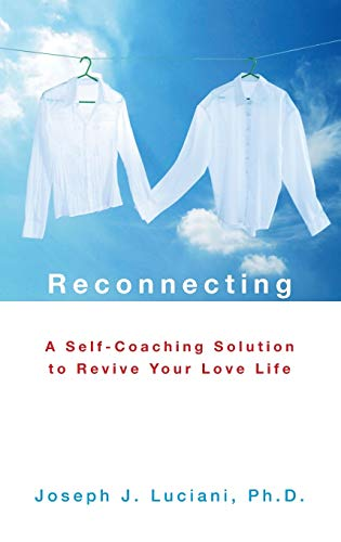 9780470325056: Reconnecting: A Self-coaching Solution to Revive Your Love Life