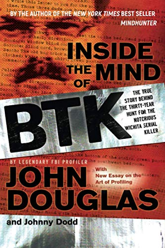 9780470325155: Inside the Mind of BTK: The True Story Behind the Thirty-Year Hunt for the Notorious Wichita Serial Killer