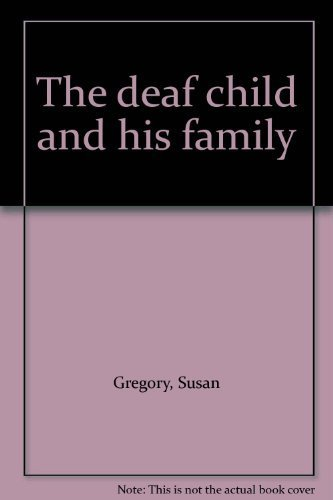 9780470326626: The Deaf Child and His Family