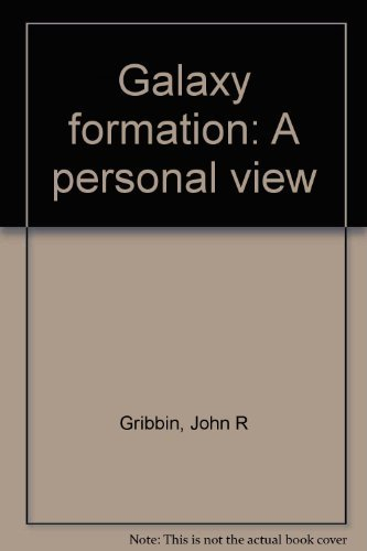 9780470327753: Galaxy formation: A personal view