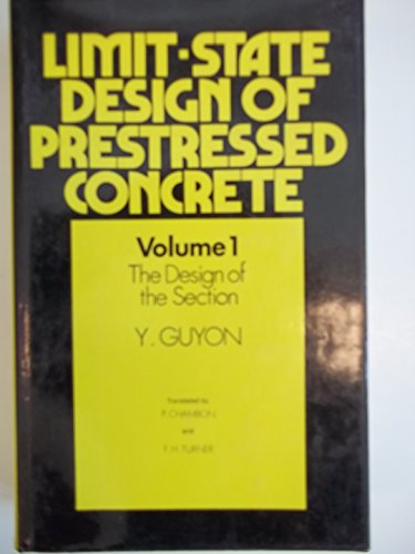 Limit State Design of Prestressed Concrete vol 1: Design of the Section.: Guyon.