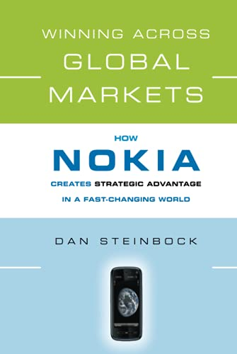 9780470339664: Winning Across Global Markets: How Nokia Creates Strategic Advantage in a Fast-Changing World
