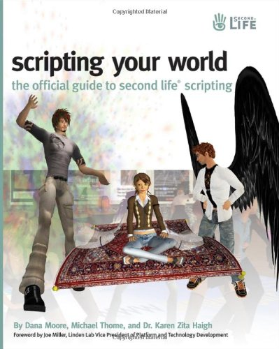 9780470339831: Scripting Your World: The Official Guide to Second Life Scripting