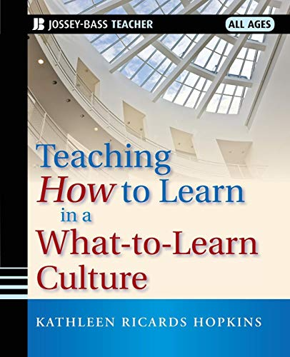 9780470343524: Teaching How to Learn in a What-to-Learn Culture