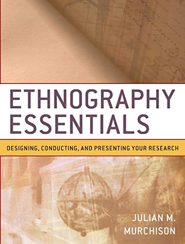 9780470343890: Ethnography Essentials: Designing, Conducting, and Presenting Your Research