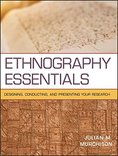Ethnography Essentials: Murchison, Julian M.
