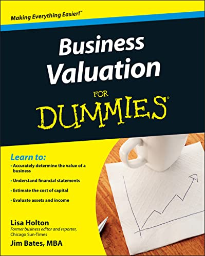 Business Valuation for Dummies: Lisa Holton; Holton;