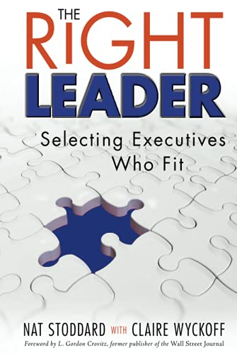 9780470344507: The Right Leader: Selecting Executives Who Fit