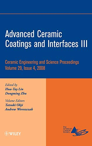 9780470344958: Advanced Ceramic Coatings and Interfaces III (Ceramic Engineering and Science Proceedings, Vol. 29, No. 4)