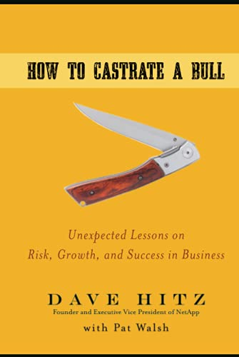 9780470345238: How to Castrate a Bull: Unexpected Lessons on Risk, Growth, and Success in Business