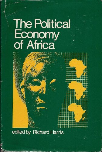 The Political Economy of Africa: Harris, Richard - Editor
