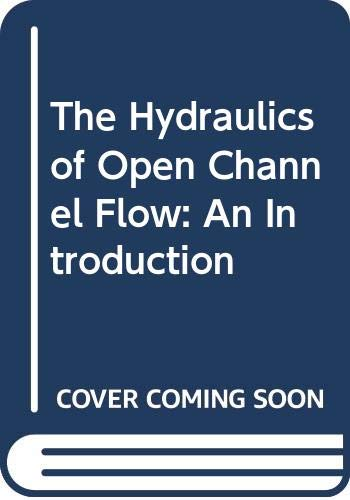 9780470361030: The Hydraulics of Open Channel Flow: An Introduction