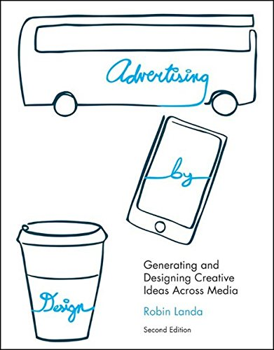 9780470362686: Advertising by Design: Generating and Designing Creative Ideas Across Media