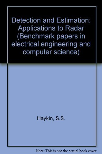9780470364949: Detection and Estimation: Applications to Radar (Benchmark papers in electrical engineering and computer science ; 13)