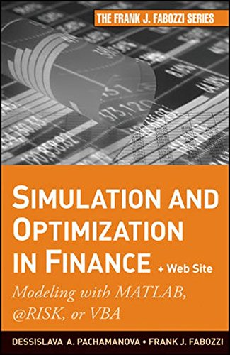 9780470371893: Simulation and Optimization in Finance: Modeling With Matlab, @risk, or Vba