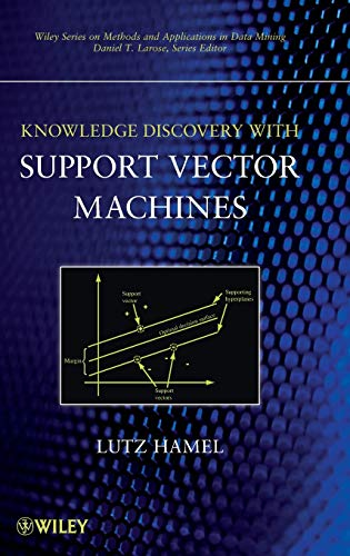 9780470371923: Knowledge Discovery with Support Vector Machines (Wiley Series on Methods and Applications in Data Mining)
