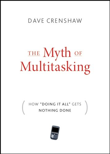 9780470372258: Myth of Multitasking: How Doing It All Gets Nothing Done