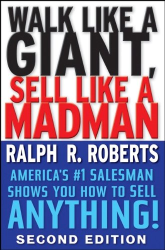 9780470372814: Walk Like a Giant, Sell Like a Madman: America's #1 Salesman Shows You How to Sell Anything!: America's Number One Salesman Shows You How to Sell Anything