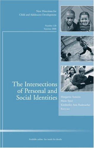 9780470372838: The Intersections of Personal and Social Identities: New Directions for Child and Adolescent Development, Number 120
