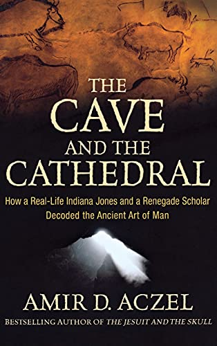 9780470373538: The Cave and the Cathedral: How a Real-Life Indiana Jones and a Renegade Scholar Decoded the Ancient Art of Man