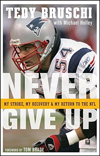 9780470373545: Never Give Up: My Stroke, My Recovery, and My Return to the NFL