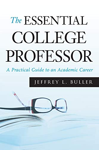 9780470373736: The Essential College Professor: A Practical Guide to an Academic Career