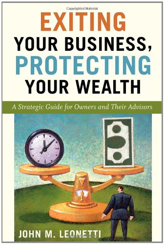 9780470376188: Exiting Your Business, Protecting Your Wealth: A Strategic Guide for Owners and Their Advisors