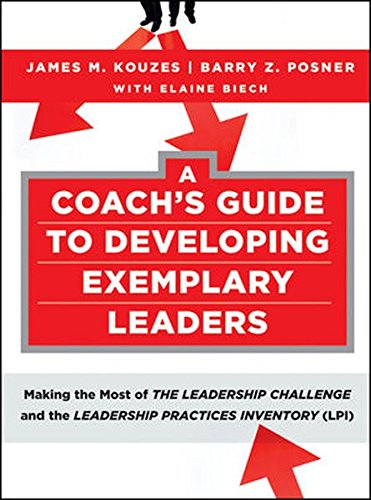 9780470377116: A Coach's Guide to Developing Exemplary Leaders: Making the Most of The Leadership Challenge and the Leadership Practices Inventory (LPI)