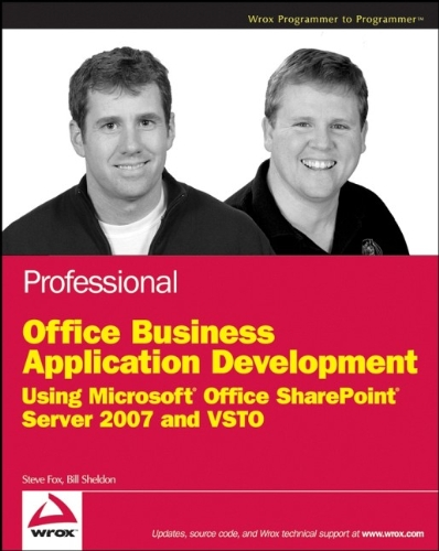 9780470377314: Professional Office Business Application Development: Using Microsoft Office SharePoint Server 2007 and VSTO (Wrox Programmer to Programmer)